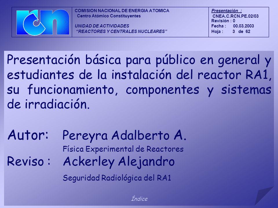 Física Experimental de Reactores Presentación básica para público en general y estudiantes de la instalación del reactor RA1, su funcionamiento, compo