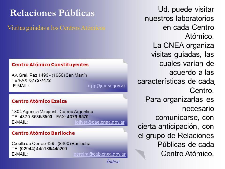 Ud. puede visitar nuestros laboratorios en cada Centro Atómico. La CNEA organiza visitas guiadas, las cuales varían de acuerdo a las características d