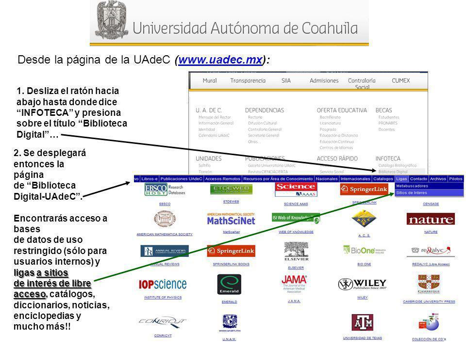Desde la página de la UAdeC (www.uadec.mx): 1.