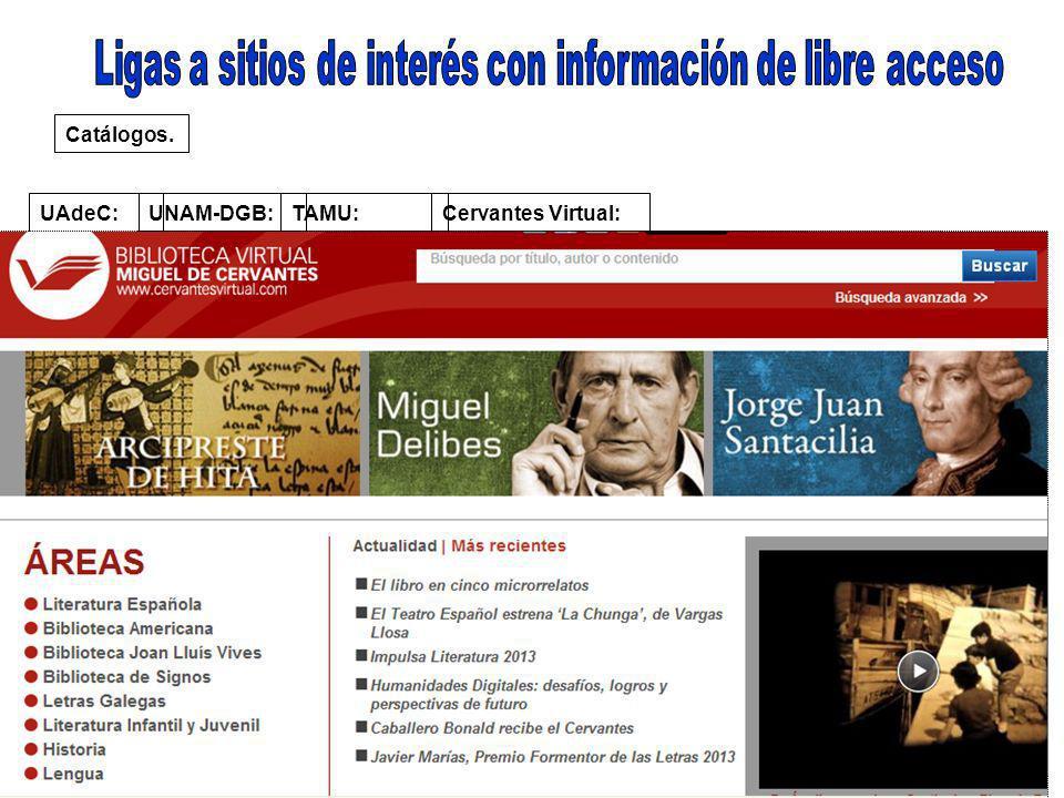 Catálogos. UAdeC: UNAM-DGB:TAMU:Cervantes Virtual: