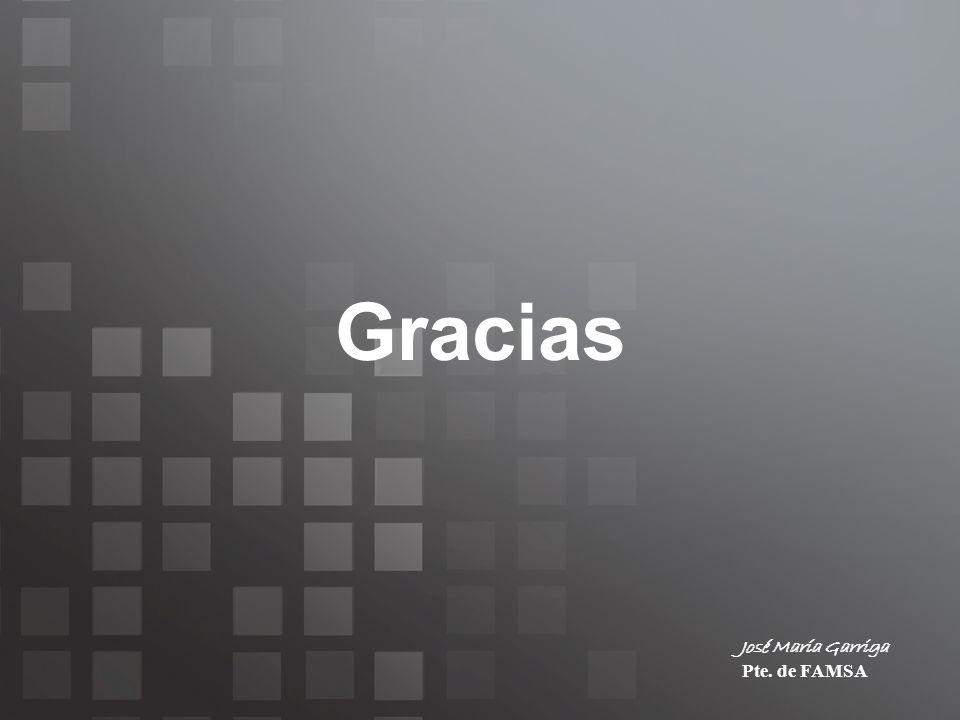 Gracias José María Garriga Pte. de FAMSA