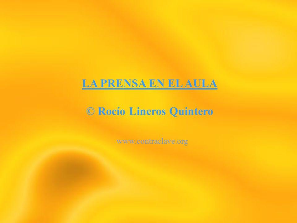 LA PRENSA EN EL AULA.Rocío Lineros Quintero LA PRENSA COMO HERRAMIENTA AUXILIAR.