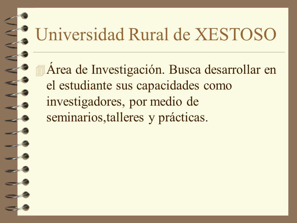 Universidad Rural de XESTOSO 4 Área de Investigación.