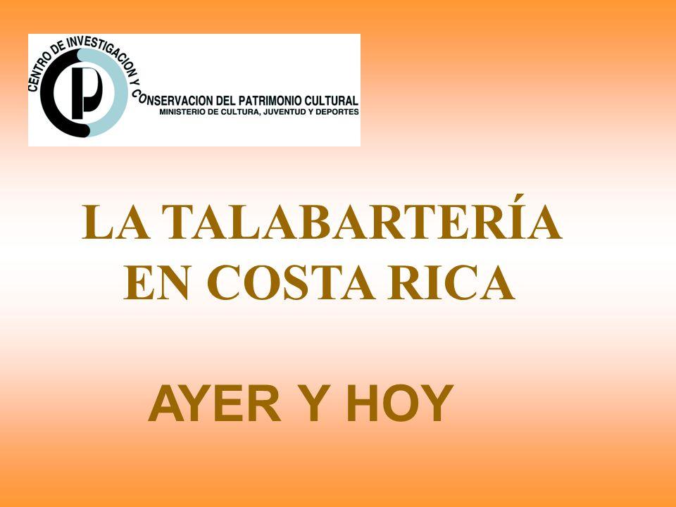LA TALABARTERÍA EN COSTA RICA AYER Y HOY