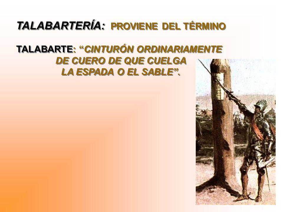 LA TALABARTERÍA, LLAMADA EN ESPAÑA GUARNICIONERÍA, ES UN ANTIGUO OFICIO CUYA PRESENCIA EN AMÉRICA SE REMONTA A LA LLEGADA DEL GANADO VACUNO Y CABALLAR TRAÍDO POR LOS ESPAÑOLES Y PORTUGUESES