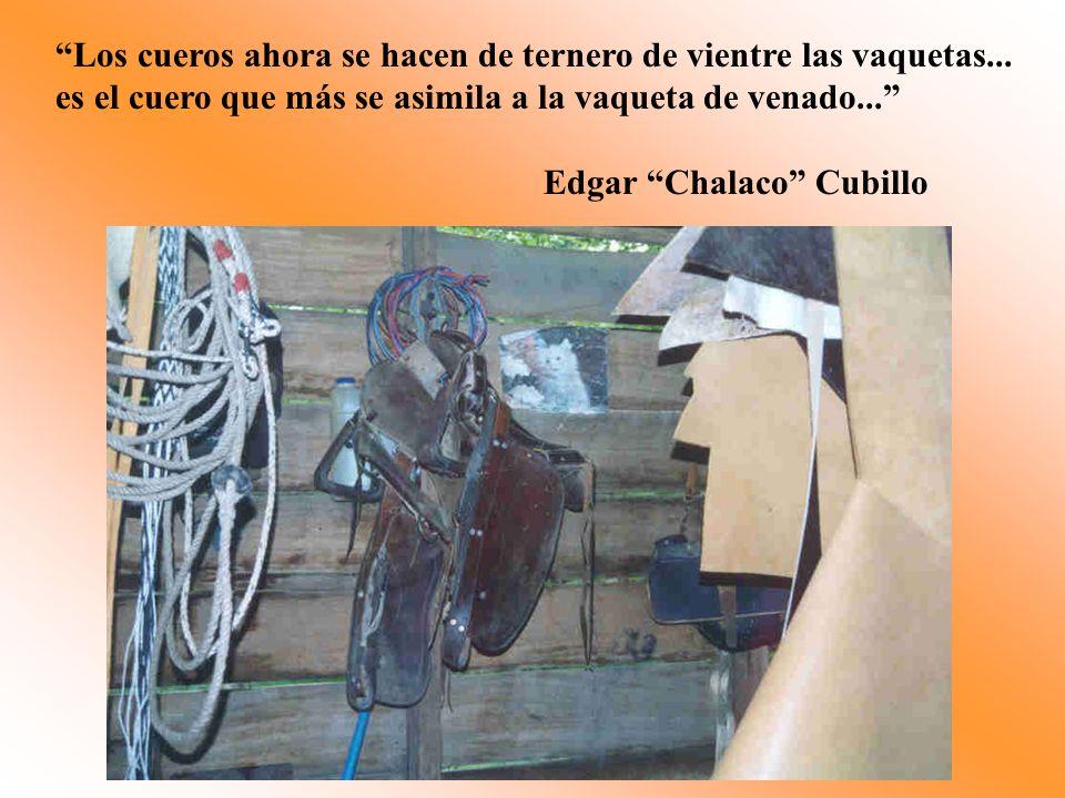Los cueros ahora se hacen de ternero de vientre las vaquetas... es el cuero que más se asimila a la vaqueta de venado... Edgar Chalaco Cubillo