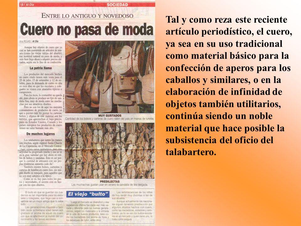 Tal y como reza este reciente artículo periodístico, el cuero, ya sea en su uso tradicional como material básico para la confección de aperos para los