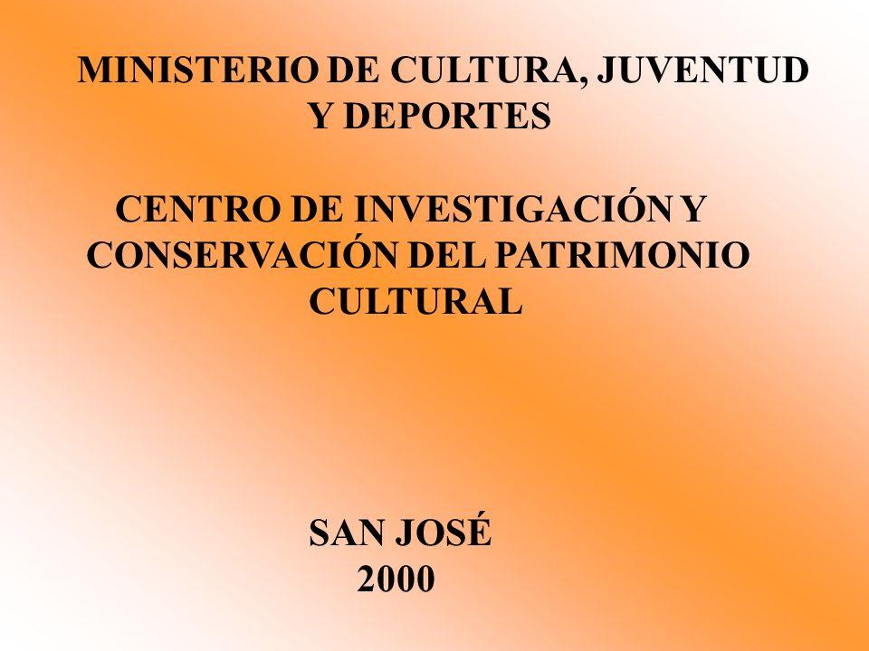 MINISTERIO DE CULTURA, JUVENTUD Y DEPORTES CENTRO DE INVESTIGACIÓN Y CONSERVACIÓN DEL PATRIMONIO CULTURAL SAN JOSÉ 2000