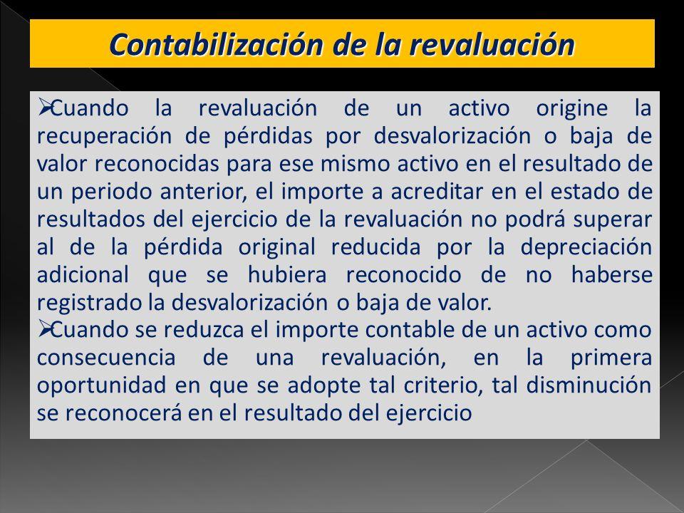 Contabilización de la revaluación Cuando la revaluación de un activo origine la recuperación de pérdidas por desvalorización o baja de valor reconocid