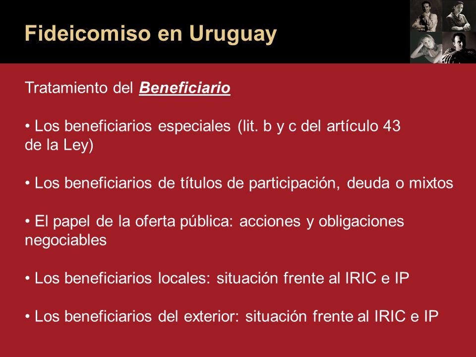 Fideicomiso en Uruguay Tratamiento del Beneficiario Los beneficiarios especiales (lit.