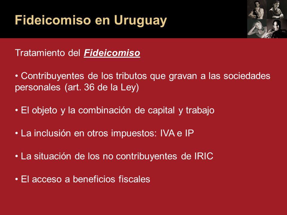 Fideicomiso en Uruguay Tratamiento del Fideicomiso Contribuyentes de los tributos que gravan a las sociedades personales (art.