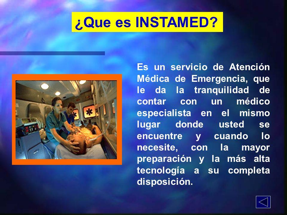 Es un servicio de Atención Médica de Emergencia, que le da la tranquilidad de contar con un médico especialista en el mismo lugar donde usted se encue