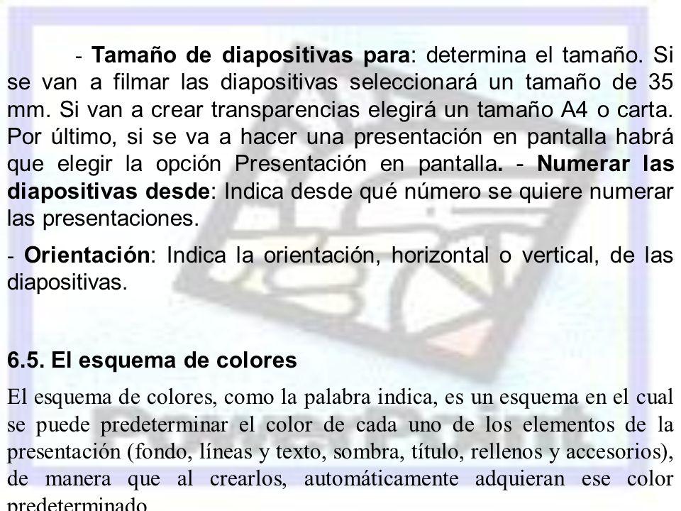 - Tamaño de diapositivas para: determina el tamaño. Si se van a filmar las diapositivas seleccionará un tamaño de 35 mm. Si van a crear transparencias