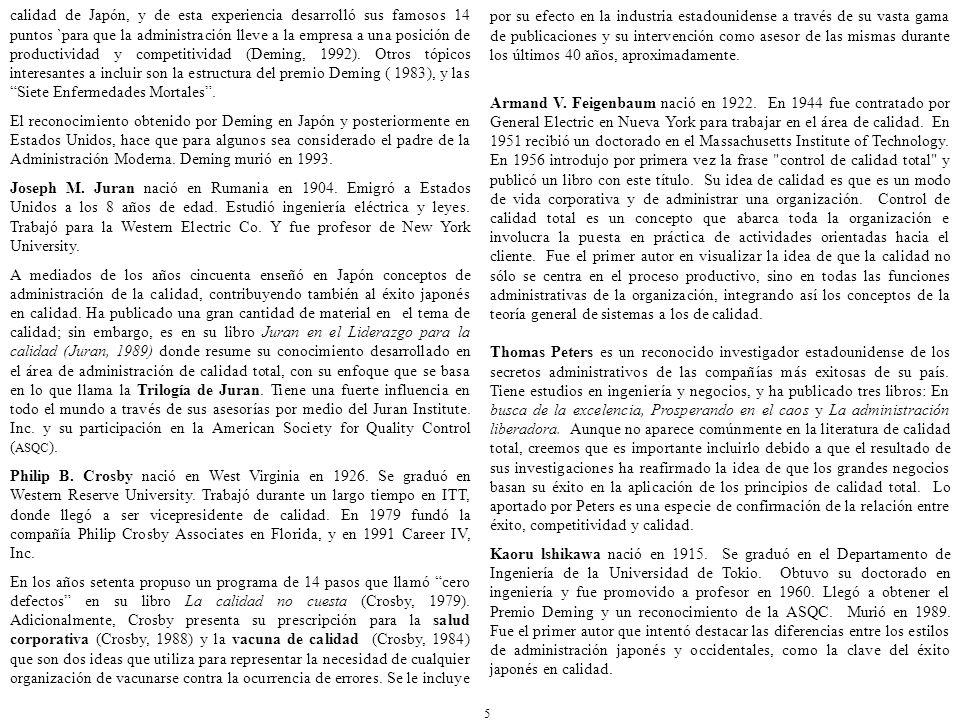 Las principales ideas de lshikawa se encuentran en su libro ¿Qué es el control total de calidad?: la modalidad japonesa (lshikawa, 1985).