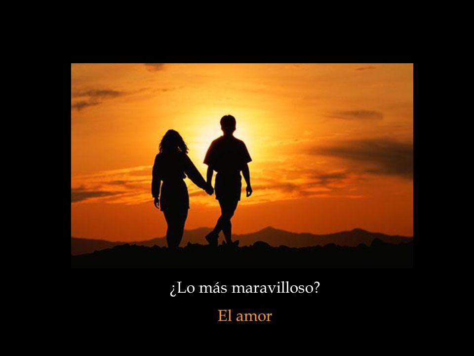 ¿Lo más maravilloso? El amor