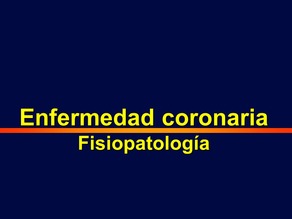 Fisiopatología Enfermedad coronaria Fisiopatología