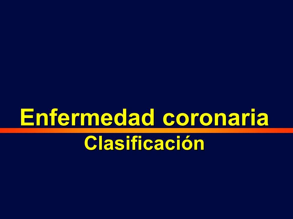 Enfermedad coronaria Clasificación Enfermedad coronaria Clasificación