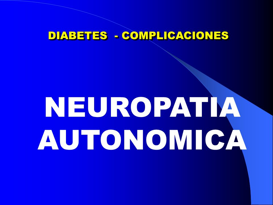 DIABETES - COMPLICACIONES NEUROPATIA AUTONOMICA