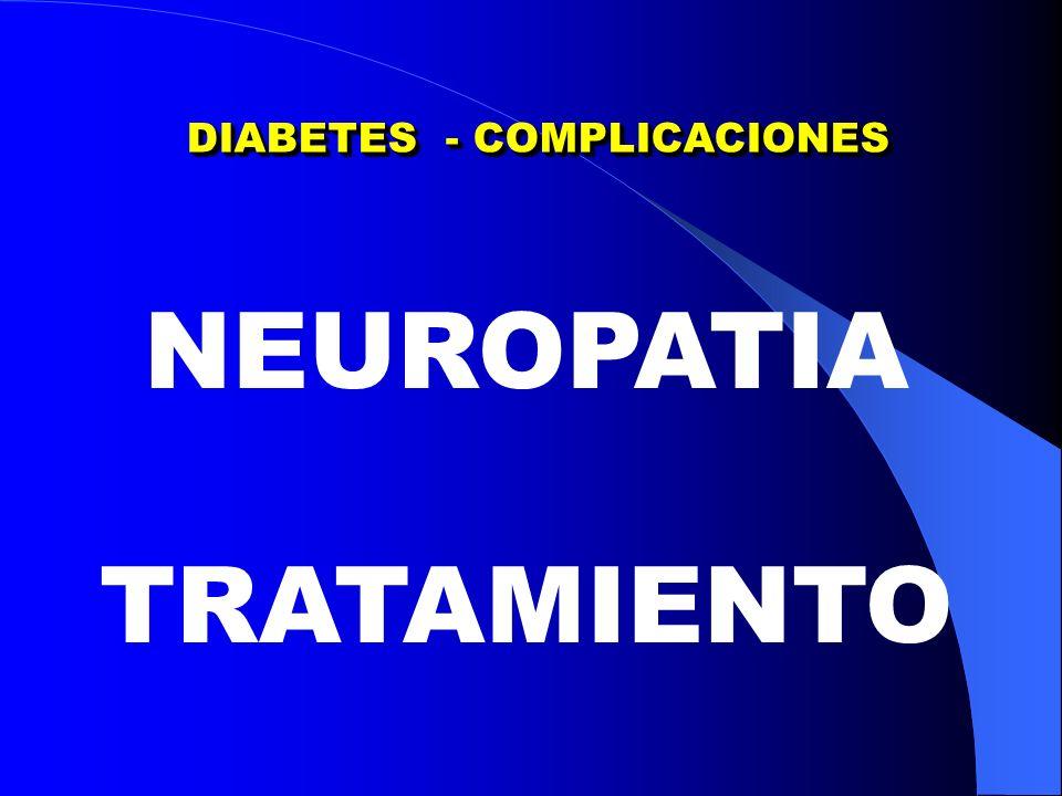 DIABETES - COMPLICACIONES NEUROPATIA TRATAMIENTO