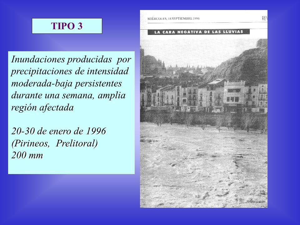 Inundaciones producidas por precipitaciones de intensidad moderada-baja persistentes durante una semana, amplia región afectada 20-30 de enero de 1996 (Pirineos, Prelitoral) 200 mm TIPO 3