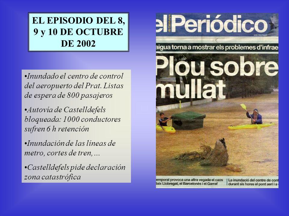 EL EPISODIO DEL 8, 9 y 10 DE OCTUBRE DE 2002 Inundado el centro de control del aeropuerto del Prat.