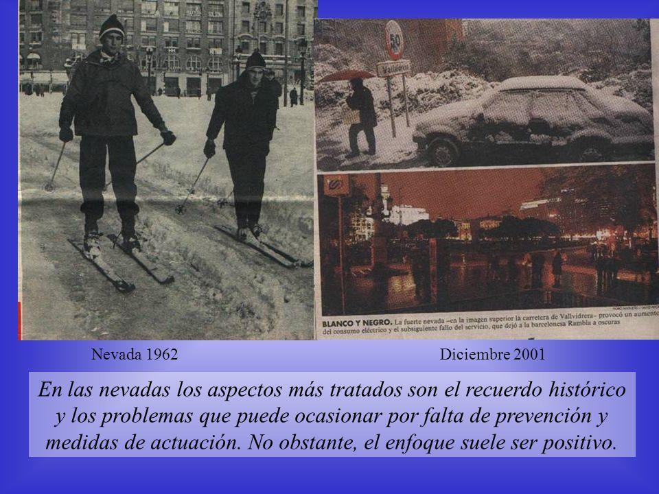 En las nevadas los aspectos más tratados son el recuerdo histórico y los problemas que puede ocasionar por falta de prevención y medidas de actuación.