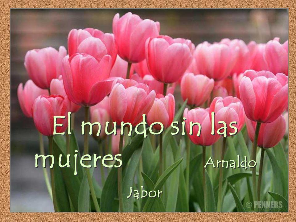 El mundo sin las mujeres Arnaldo Jabor El mundo sin las mujeres Arnaldo Jabor