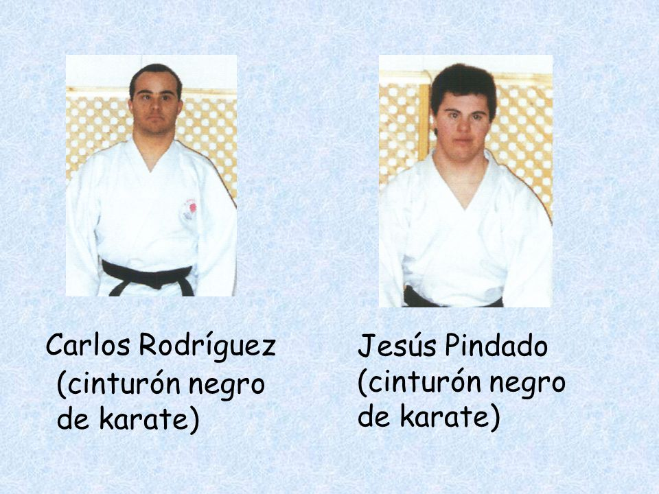 Carlos Rodríguez (cinturón negro de karate) Jesús Pindado (cinturón negro de karate)