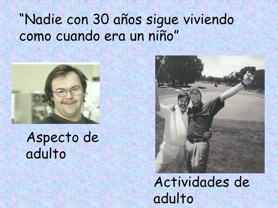 Nadie con 30 años sigue viviendo como cuando era un niño Aspecto de adulto Actividades de adulto