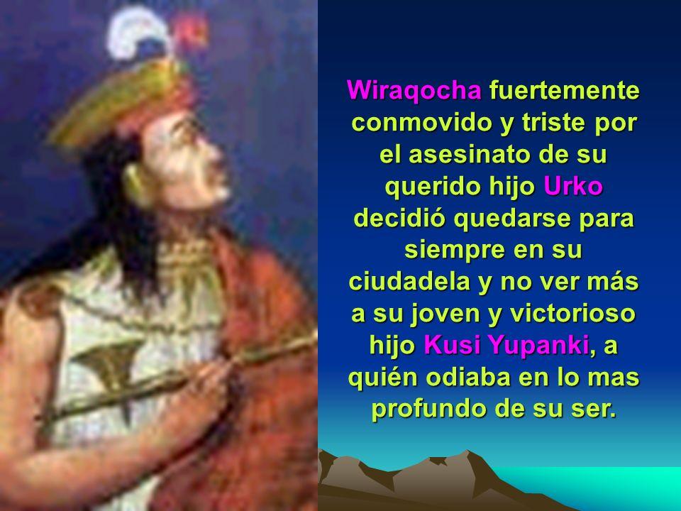 Resentido por el desplante que su padre le había hecho Kusi Yupanki volvió al Cuzco para consolidar su poder y dedicarse a la reconstrucción y embelle