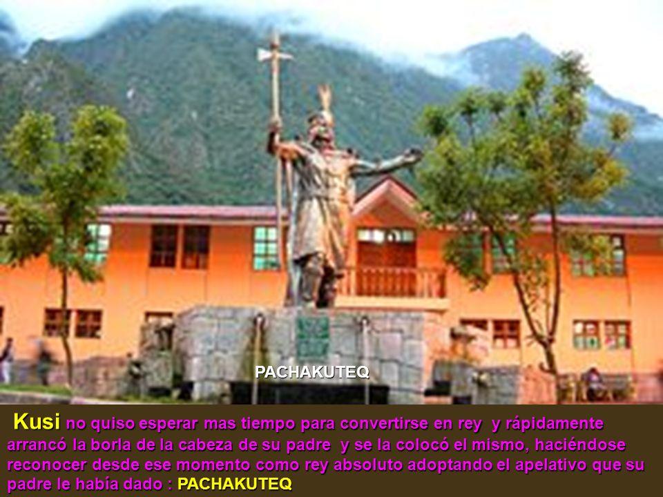 Una vez en el Cuzco, Wiraqocha aún sorprendido por la victoria de su hijo ante los Chankas, resignado ya por la muerte de su hijo preferido y sucesor