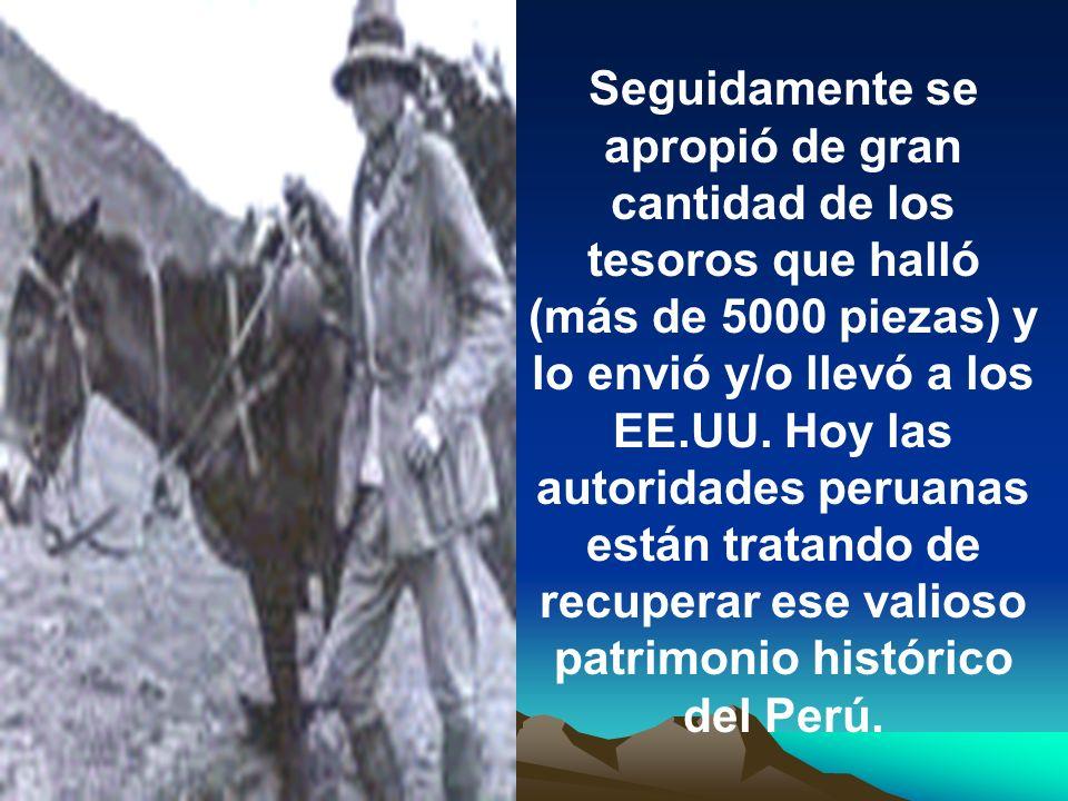 Finalmente, el año de 1911 el explorador norteamericano Hiram Bingham, profesor de la Universidad de Yale, fue informado por el campesino Lizárraga de la existencia de la ciudadela Inka, perdida en un cerro llamado Machupicchu y guiado hasta dicho sitio.