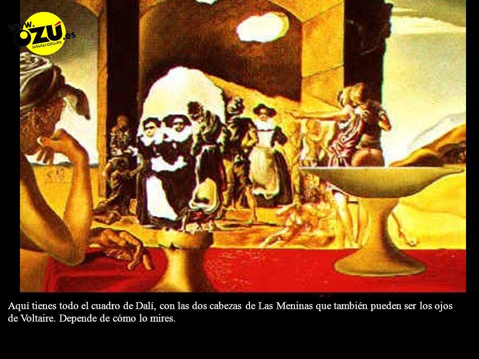 Aquí tienes todo el cuadro de Dalí, con las dos cabezas de Las Meninas que también pueden ser los ojos de Voltaire.