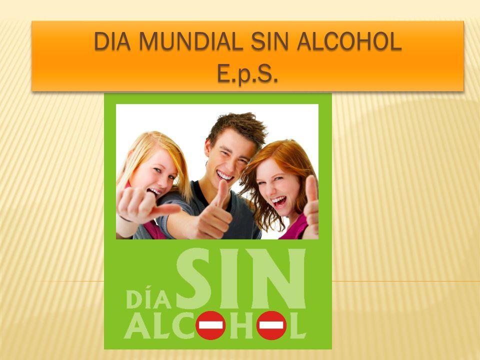 DIA MUNDIAL SIN ALCOHOL E.p.S. E.p.S.