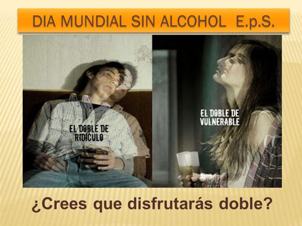 DIA MUNDIAL SIN ALCOHOL E.p.S. ¿Crees que disfrutarás doble?