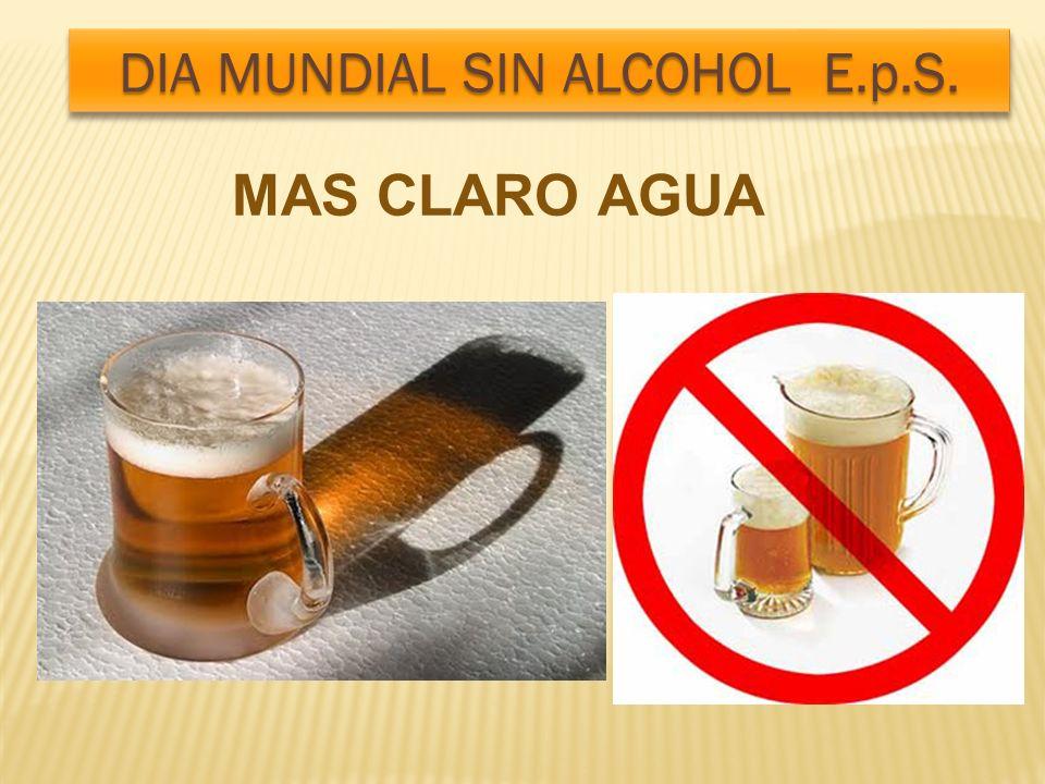 MAS CLARO AGUA DIA MUNDIAL SIN ALCOHOL E.p.S.