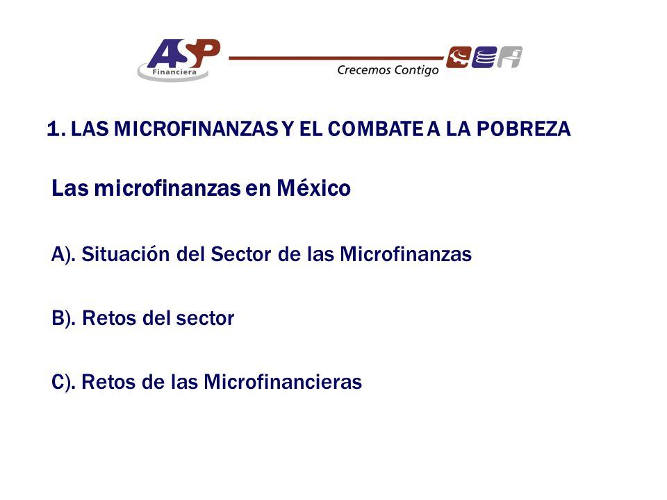 1. LAS MICROFINANZAS Y EL COMBATE A LA POBREZA Las microfinanzas en México A).