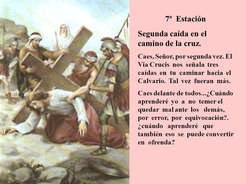 7ª Estación Segunda caída en el camino de la cruz. Caes, Señor, por segunda vez. El Via Crucis nos señala tres caídas en tu caminar hacia el Calvario.