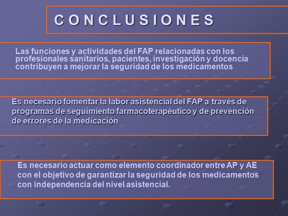 Es necesario actuar como elemento coordinador entre AP y AE con el objetivo de garantizar la seguridad de los medicamentos con independencia del nivel