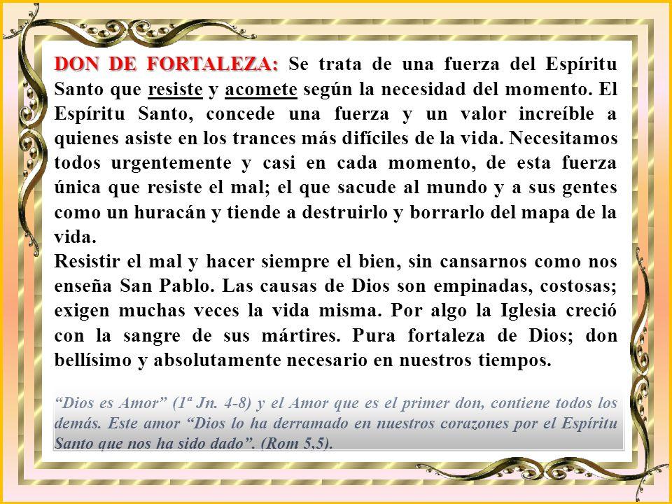 DONES DEL ESPÍRITU SANTO Sabiduría Entendimiento Ciencia Consejo Piedad Fortaleza Temor de Dios Los dones del Espíritu Santo, son carismas, regalos qu