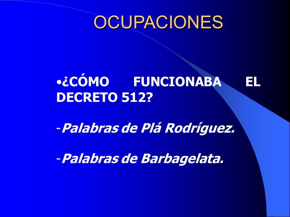 OCUPACIONES ¿CÓMO FUNCIONABA EL DECRETO 512? -Palabras de Plá Rodríguez. -Palabras de Barbagelata.