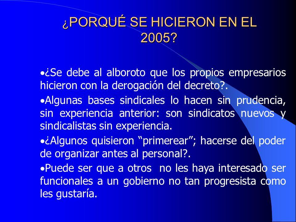 ¿ PORQUÉ ¿ PORQUÉ SE HICIERON EN EL 2005.