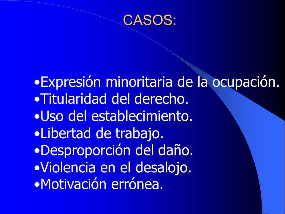 CASOS: Expresión minoritaria de la ocupación.Titularidad del derecho.