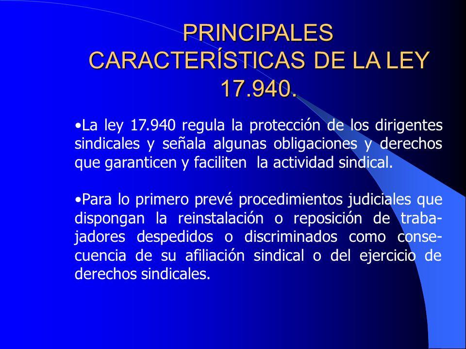 PRINCIPALES CARACTERÍSTICAS DE LA LEY 17.940.