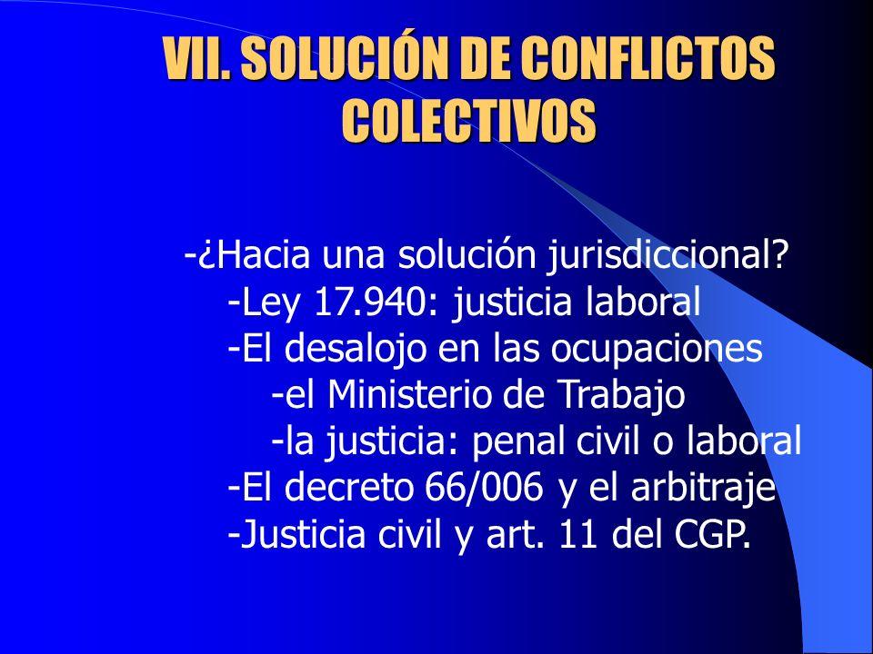 VII. SOLUCIÓN DE CONFLICTOS COLECTIVOS -¿Hacia una solución jurisdiccional.