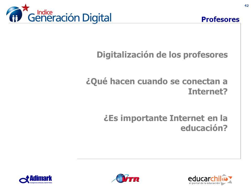42 Profesores Digitalización de los profesores ¿Qué hacen cuando se conectan a Internet.