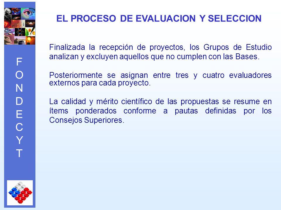 FONDECYTFONDECYT Finalizada la recepción de proyectos, los Grupos de Estudio analizan y excluyen aquellos que no cumplen con las Bases.