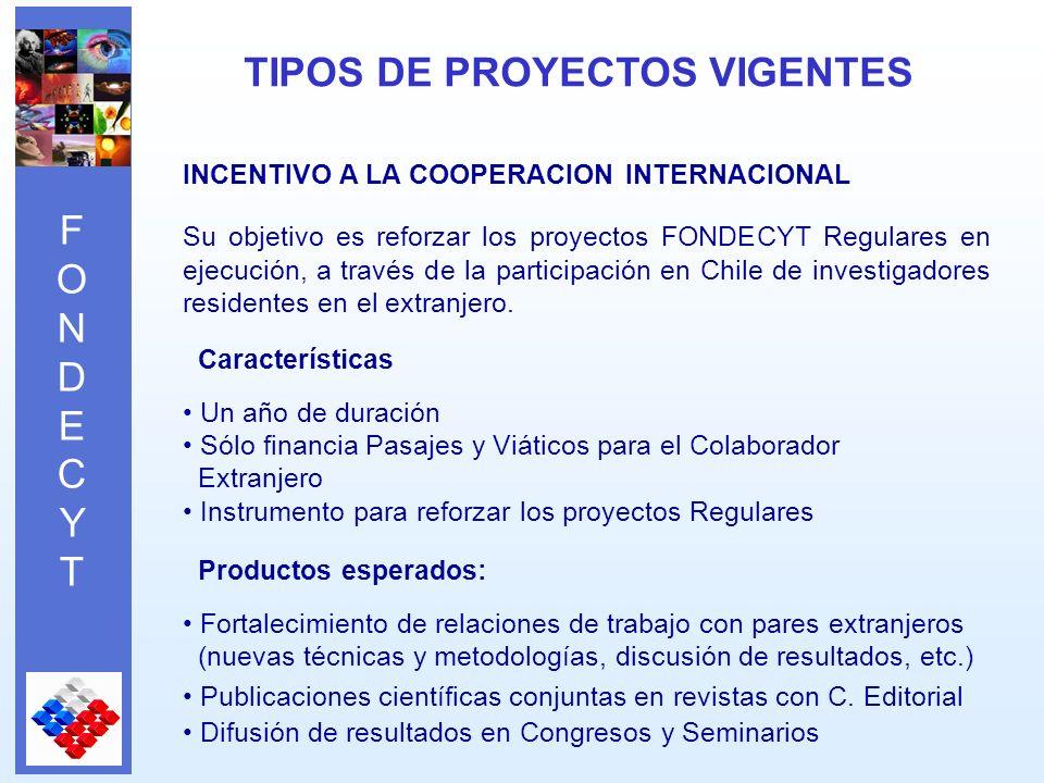 FONDECYTFONDECYT INCENTIVO A LA COOPERACION INTERNACIONAL Su objetivo es reforzar los proyectos FONDECYT Regulares en ejecución, a través de la participación en Chile de investigadores residentes en el extranjero.