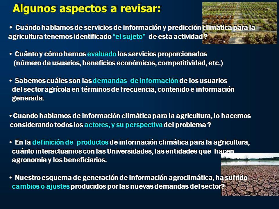 Cuándo hablamos de servicios de información y predicción climática para la agricultura tenemos identificado el sujeto de esta actividad .