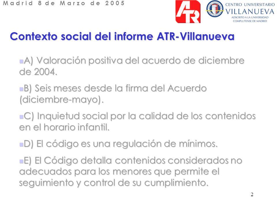 2 Contexto social del informe ATR-Villanueva A) Valoración positiva del acuerdo de diciembre de 2004.